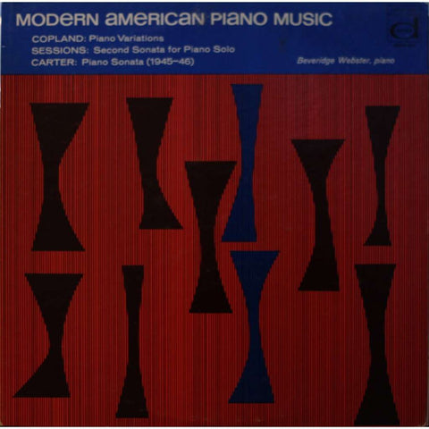 Aaron Copland, Roger Sessions & Elliott Carter / Beveridge Webster - Modern American Piano Music - New Vinyl Record 1966 (Original Press) Mono USA - Classical
