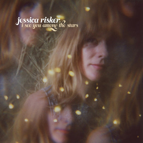 Jessica Risker ‎– I See You Among The Stars - New Vinyl LP Record 2018 - Chicago Indie Folk / Psych