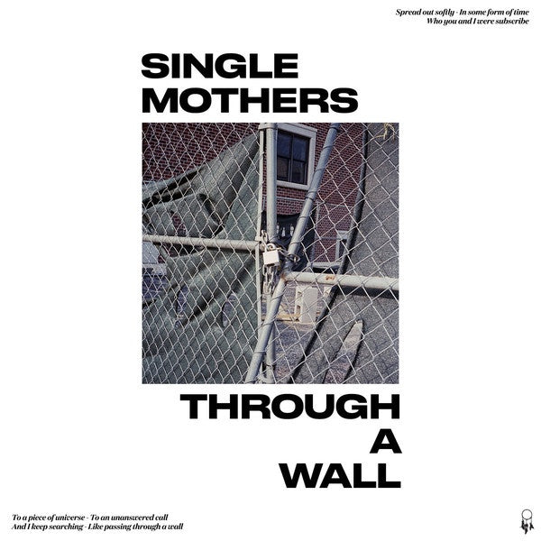 Single Mothers ‎– Through A Wall - New Vinyl Lp 2018 Dine Alone Pressing on White Vinyl (Limited to 500!) - Punk