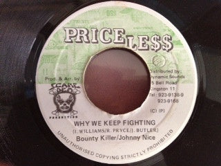 Bounty Killer &   Johnny Nice  ‎–  Why We Keep Fighting - VG 45rpm Jamaica Priceless Records - Raggae / Dancehall  -