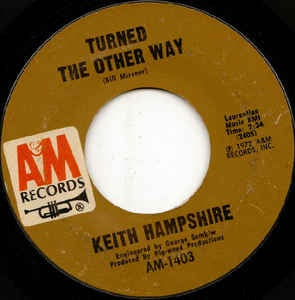 "Keith Hampshire- Turned The Other Way / Daytime Night-Time- VG+ 7"" Single 45RPM- 1972 A&M Records USA- Rock/Pop"