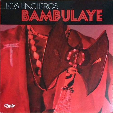 Los Hacheros ‎– Bambulaye - New LP Record 2016 Chulo USA Vinyl - Latin / Afro-Cuban