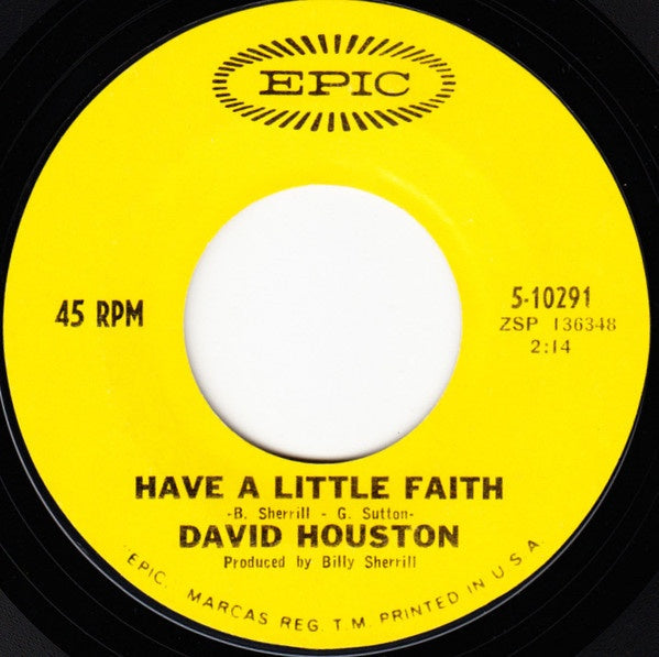 "David Houston- Have A Little Faith / Too Far Gone- M 7"" Single 45RPM- 1968 Epic USA- Folk/Country"