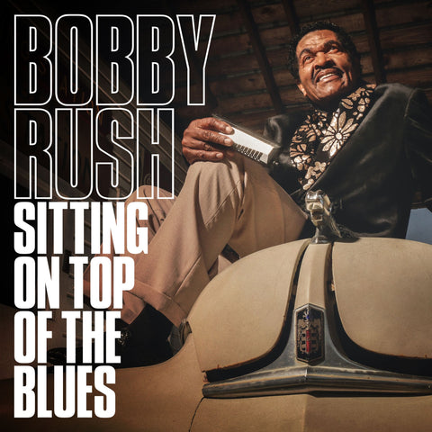 Bobby Rush - Sitting on Top of the Blues - New Vinyl LP Record 2019 - Blues