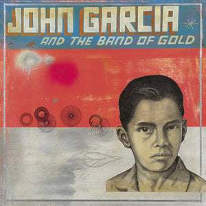 John Garcia (of Kyuss) - John Garcia And The Band Of Gold - New Vinyl Lp 2019 Napalm Limited Pressing on Red Vinyl - Stoner Rock