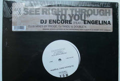 "DJ Encore Feat. Engelina - I See Right Through To You Mint- - 12"" Single 2001 MCA USA - Electronic / Trance"