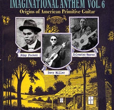 Various ‎– Imaginational Anthem Vol. 6 (Origins Of American Primitive Guitar) - New Vinyl Record 2013 Tompkins Square Limited Edition Compilation Pressing - Delta / Country Blues