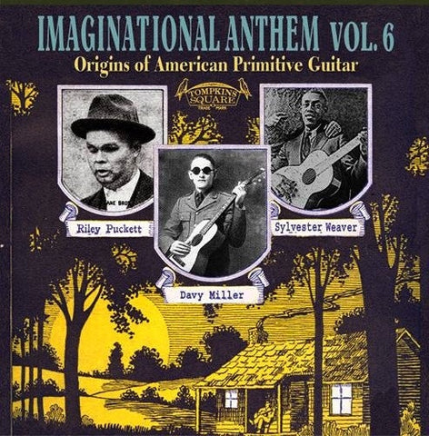 Various ‎– Imaginational Anthem Vol. 6 (Origins Of American Primitive Guitar) - New Lp Record Store Day 2013 Tompkins Square RSD USA Vinyl  - Delta Blues / Country Blues