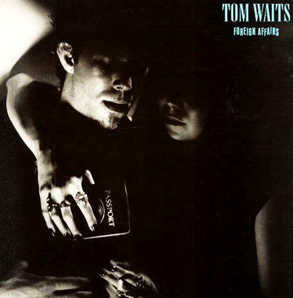 Tom Waits - Foreign Affairs (1977) - New Vinyl Lp 2018 Epitaph Newly Remastered Pressing - Blues Rock / Lounge / Jazz
