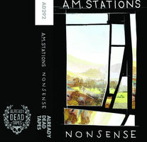 A.M. Stations - Nonsense - New Cassette 2018 Already Dead Tapes (Chicago, IL) - Post-Hardcore / Screamo