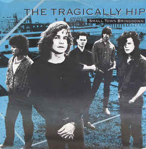 Tragically Hip - S/T- New Vinyl 2016 Universal Canada / MCA Records Reissue - Rock / Alt-Rock