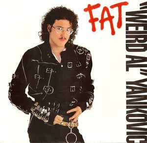 """Weird Al"" Yankovic- Fat / You Make Me- VG+ 7"" Single 45RPM- 1988 Rock'n'Roll Records USA- Rock/Pop/Parody"