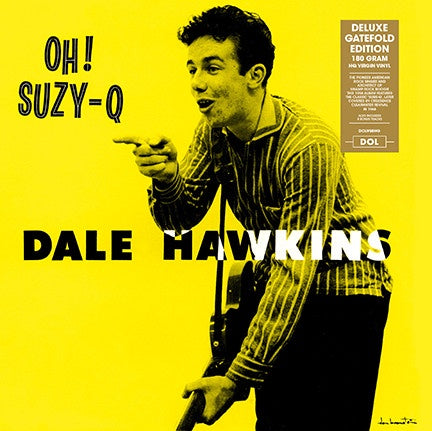 Dale Hawkins ‎– Oh! Suzy-Q (1958) - New Vinyl Lp 2018 DOL 180gram Import Deluxe Pressing with 8 Bonus Tracks and Gatefold Jacket - Rock / Rockabiliy
