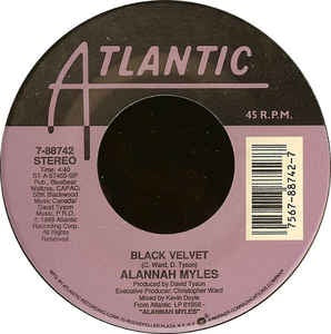 "Alannah Myles- Black Velvet / If You Want To- VG+ 7"" Single 45RPM- 1990 Atlantic USA- Rock/Blues Rock"