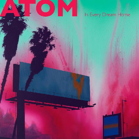 Atom - In Every Dream Home - New 2019 Record LP Colored Vinyl - Synth Pop / New Wave