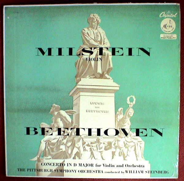 Nathan Milstein & The Pittsburgh Symphony Orchestra, William Steinberg ‎– Beethoven : Concerto In D Major For Violin And Orchestra - VG 1955 Mono USA (Original Press) - Classical