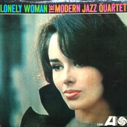 The Modern Jazz Quartet ‎– Lonely Woman (1962) - VG+ Stereo USA 1970's Press - Jazz