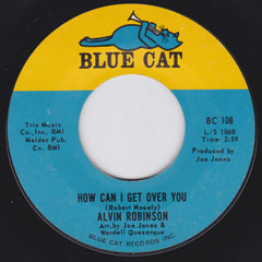 "Alvin Robinson ‎– How Can I Get Over You / I'm Gonna Put Some Hurt On You VG- 7"" Single 45RPM 1965 Blue Cat USA - Funk / Soul"