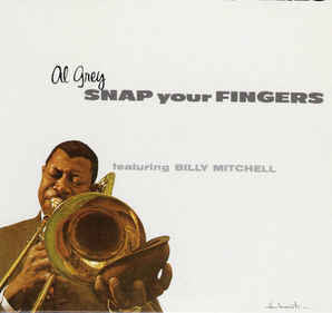 Al Grey (Featuring Billy Mitchell) ‎– Snap Your Fingers VG- (Low Grade) 1962 Argo Mono LP USA - Jazz / Hard Bop