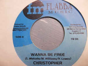 "Christopher / Dean Fraser- Wanna Be Free / Dean In Helicopter- VG+ 7"" Single 45RPM- 2001 Flabba Music Jamaica- Reggae/Dancehall"