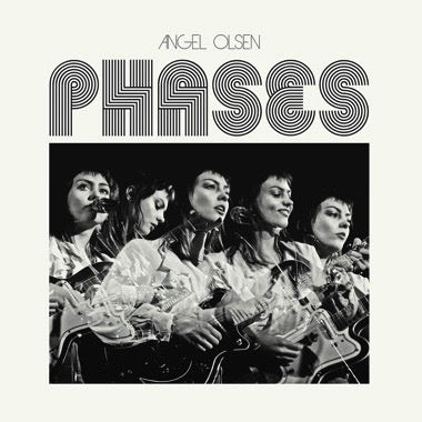 Angel Olsen - Phases - New Vinyl 2017 Jagjaguwar Standard Black Vinyl Pressing (Collection of B-Sides, Demos and Unreleased Tracks!) - Indie Rock / Folk