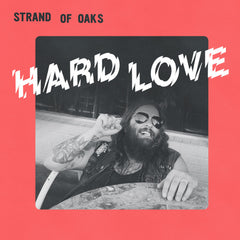 Strand of Oaks - Hard Love - New Vinyl 2017 Dead Oceans LP + Download - Rock / Folk-Rock