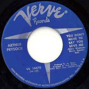 "Arthur Prysock- You Don't Have To Say You ove Me / Ten Thousand Kisses, Ten Thousand Hugs- VG+ 7"" Single 45RPM- 1976 Verve Records USA- Jazz"