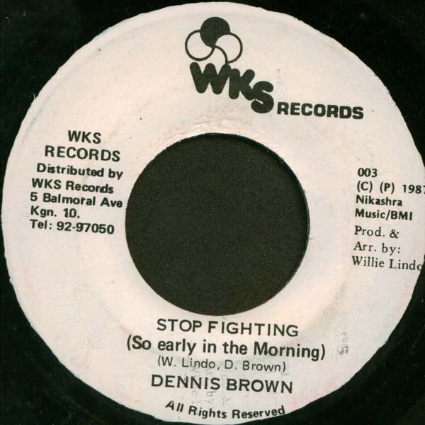 "Dennis Brown - Stop Fighting (So Early In The Morning) - VG+ 7"" Single 45RPM 1987 WKS Jamaica - Reggae"