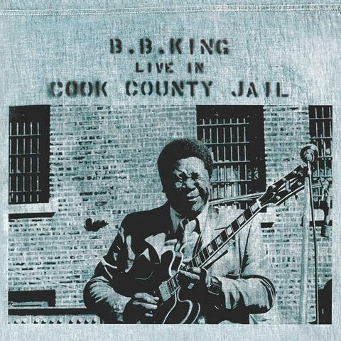 B.B. King ‎– Live In Cook County Jail (1971) - New Lp Record 2015 Geffen USA 180 gram - Chicago Blues / Electric Blues