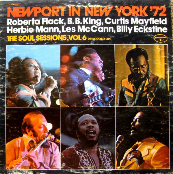 Les McCann / Curtis Mayfield / ‎B.B. King– Newport In New York '72 - The Soul Sessions, Vol. 6 - VG+ 1972 Stereo USA - Jazz /  Electric Blues / Soul