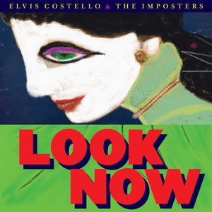 Elvis Costello & The Imposters - Look Now - New Vinyl Lp 2018 Concord 180gram Pressing with Download - Rock
