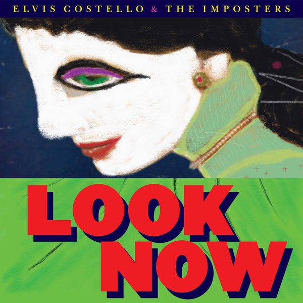 Elvis Costello & The Imposters - Look Now - New Vinyl 2 Lp 2018 Concord 180gram Deluxe Edition with Gatefold Jacket, 4 Bonus Tracks and Download - Rock