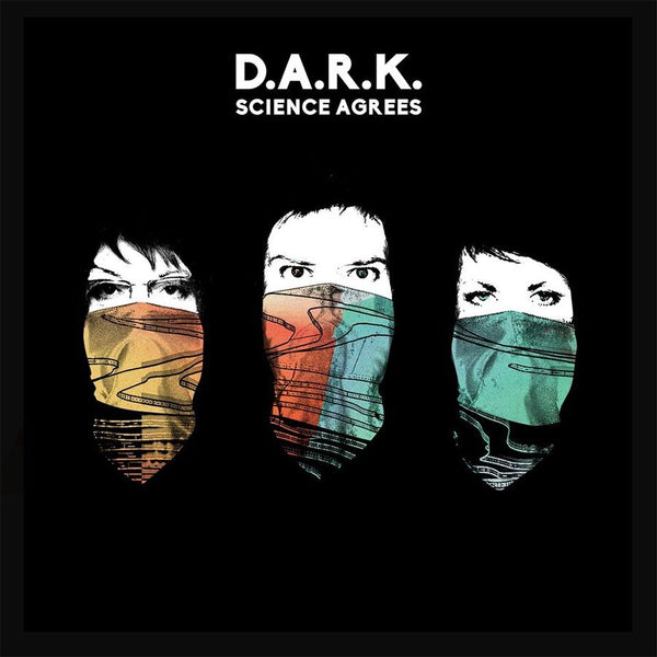 D.A.R.K. - Science Agrees - New Vinyl 2016 Cooking Vinyl Debut feat. members of Cranberries, Smiths - Alt-Rock