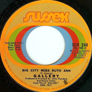 Gallery ‎– Big City Miss Ruth Ann / Lover's Hideaway - VG+ 45rpm 1972 Sussex - Rock
