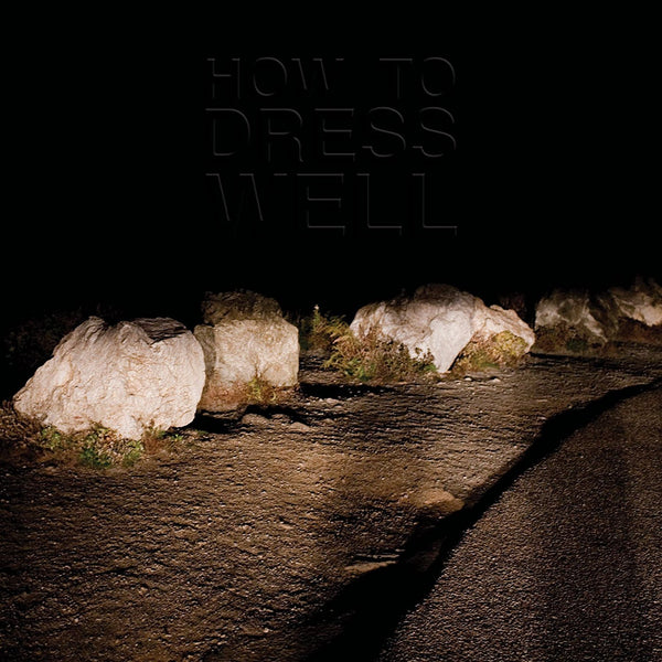 How To Dress Well ‎– Love Remains - New Vinyl Lp 2017 Domino Reissue with Download - Electronic / Leftfield