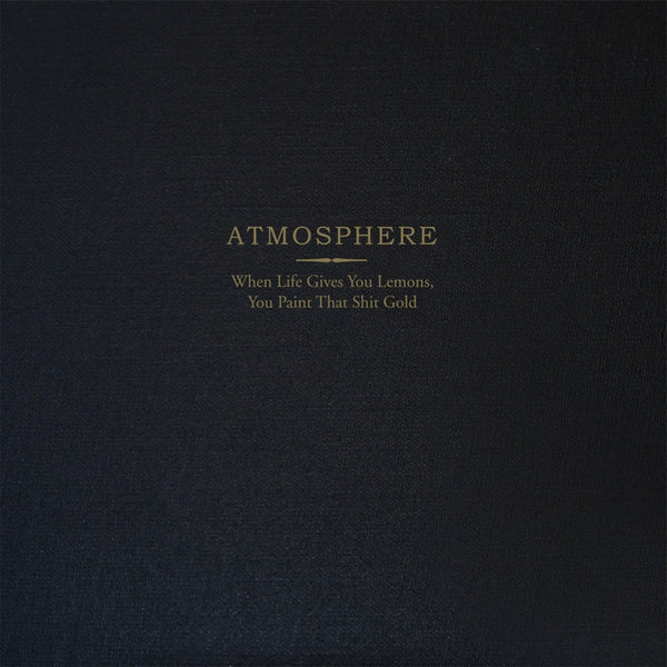 Atmosphere - When Life Gives You Lemons, You Paint That Shit Gold - New Vinyl 2 Lp 2018 Rhymesayers Deluxe '10 Year Anniversary' Edition with Gold Vinyl, 36-Page Book, Hardback Packaging  and Download (Hand-Numbered to 3000!) - Rap / Hip Hop