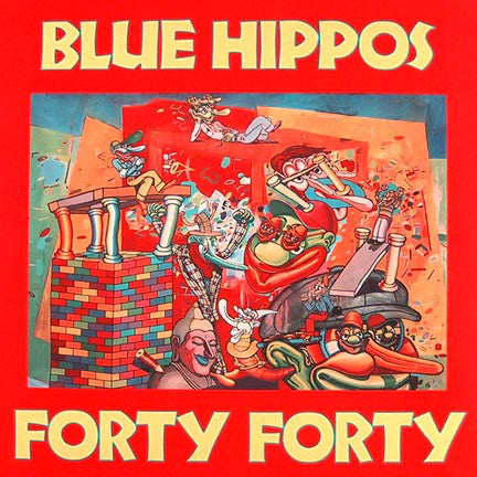 Blue Hippos - Forty Forty - VG+ 1987 Stereo USA - Rock