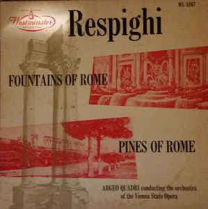 Argeo Quadri - Orchestra Of The Vienna State Opera - ‎Respighi – Fountains Of Rome / Pines Of Rome - VG+ 1953 Mono Westminster USA Original Press - Classical