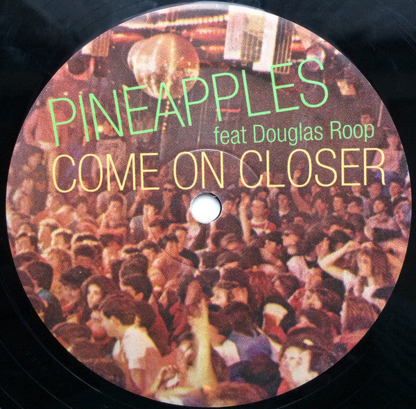 "Pineapples Feat Douglas Roop ‎– Come On Closer (1983) - Mint- 12"" Single (Belgium Import) 2005 Reissue - Italo-Disco"