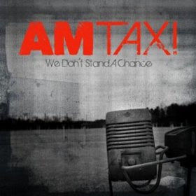 AM Taxi ‎– We Don't Stand A Chance - New LP Record 2010 Virgin USA Vinyl - Punk / Rock & Roll
