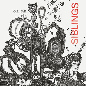 Colin Self - Siblings - New Vinyl 2018 RVNG INTL One-time Pressing Limited to 400 with Hand Stamped Jacket, 12-page Booklet and Download - Electronic