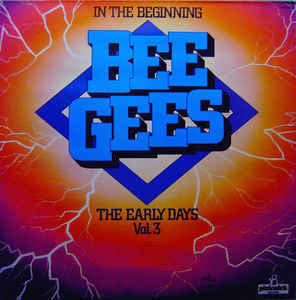 Bee Gees - In The Beginning - The Early Days Vol. 3 - Mint- Stereo (UK Import) 19778 Stereo - Pop/Rock