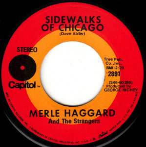 "Merle Haggard And The Strangers - Sidewalks Of Chicago / I Can't Be Myself VG+ 7"" Single 45rpm 1970 Capitol Records USA - Folk / Country"