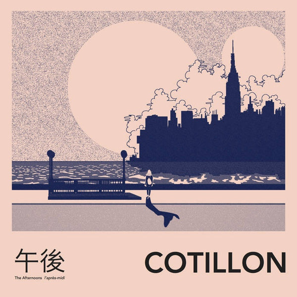 Cotillon -The Afternoons - New Vinyl Record 2017 Modern Sky Pressing on 'Milky Clear' Vinyl with Download (Limited to 250!) - Lo-Fi / Bedroom / Fuzz Pop