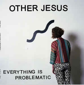 Other Jesus ‎– Everything Is Problematic - New Lp Record 2015 No Sun Canada Import Vinyl - Punk / Art Rock