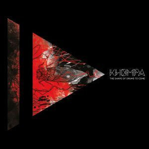 Khompa - The Shape of Drums to Come - New Vinyl Record 2016 Monotreme Records Limited Edition 180gram Red / Black Splatter (500 pressed) w/ CD Copy - Electornic / Beat / Avant Garde