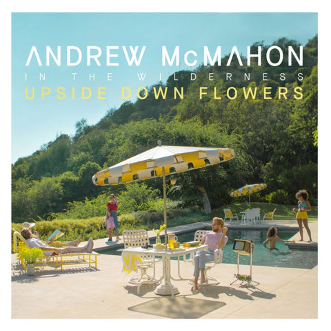 Andrew McMahon In The Wilderness ‎– Upside Down Flowers - New Vinyl Lp 2018 Fantasy Black Vinyl Pressing with Download - Alt-Rock / Pop Rock
