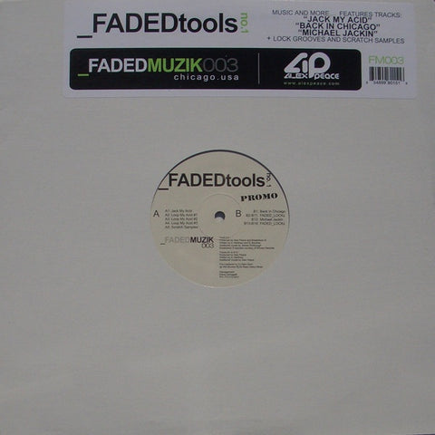 "Alex Peace ‎- Faded Tools No. 1 - Mint- 12"" DJ Tools 2004 USA - Chicago House"