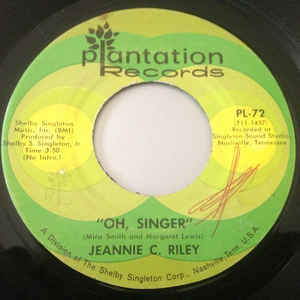 "Jeannie C. Riley- Oh, Singer / I'll Take hat's Left Of You- VG+ 7"" Single 45RPM- 1971 Plantation Records USA- Folk/Country"
