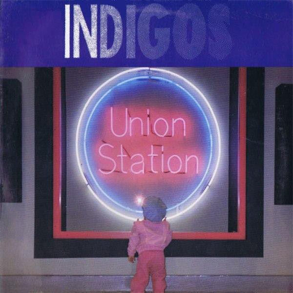 Indigos  Union Station - Mint- 1988 USA (Chicago Press) - Alt Rock